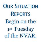 Our Situation Reports Begin on the  1st Tuesday of the NVAR.